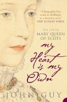Into the labyrinth, IN: My heart is my own: the life of Mary Queen of Scots