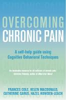 Overcoming chronic pain: a self-help manual using cognitive behavioral techniques