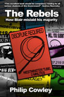 The rebels: how Blair mislaid his majority