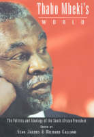 Thabo Mbeki's world: the politics and ideology of the South African president