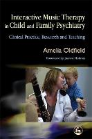 Interactive music therapy in child and family psychiatry: clinical practice, research, and teaching