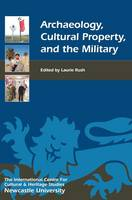 Archaeology, cultural property, and the military