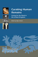 Curating human remains: caring for the dead in the United Kingdom