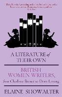 A literature of their own: British women novelists from Charlotte Brontë to Doris Lessing