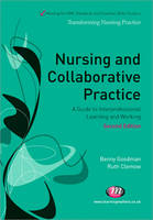 Nursing and collaborative practice: a guide to interprofessional and interpersonal working