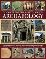Discovering the past through archaeology: how to study an excavation