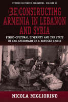 (Re)constructing Armenia in Lebanon and Syria: ethno-cultural diversity and the state in the aftermath of a refugee crisis