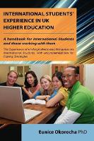 International students' experience in UK higher education: a research based investigation of the academic, personal, social and cultural experience of undergraduate and postgraduate international students, with recommendation [sic] for coping strategies