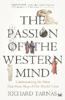 The passion of the Western mind: understanding the ideas that have shaped our world view