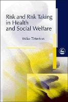 Risk and risk taking in health and social welfare