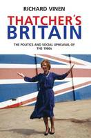 Thatcher's Britain: the politics and social upheaval of the Thatcher era