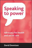 Speaking to Power : Advocacy for Health and Social Care