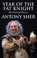 Year of the fat knight : the Falstaff diaries / Antony Sher.