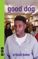 Good dog / Arinze Kene.