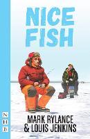 Nice fish / Mark Rylance & Louis Jenkins.