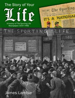 The story of your life: a history of the Sporting Life newspaper (1859-1998)