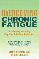 Overcoming chronic fatigue: a self-help guide using cognitive behavioral techniques