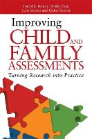 Improving Child and Family Assessments: Turning Research Into Practice