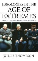 Ideologies in the age of extremes: liberalism, conservatism, communism, fascism 1914-91