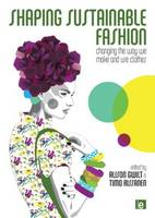 Shaping sustainable fashion: changing the way we make and use clothes