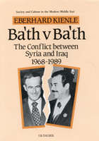 Baʻth v. Baʻth: the conflict between Syria and Iraq, 1968-1989