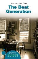 The beat generation: a beginner's guide / Christopher Gair