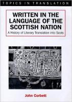 Written in the language of the Scottish nation: a history of literary translation into Scots