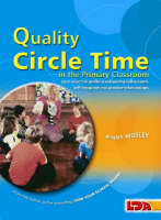 Quality circle time in the primary classroom: your essential guide to enhancing self-esteem, self-discipline and positive relationships / Jenny Mosley