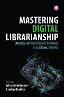 Mastering digital librarianship: strategy, networking and discovery in academic libraries