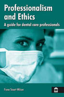 Professionalism and ethics: a guide for dental care professionals