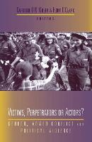 Victims, perpetrators or actors?: gender, armed conflict, and political violence