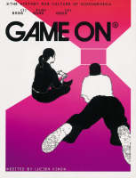 Game on: the history and culture of videogames