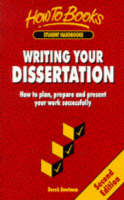 Writing your dissertation: how to plan, prepare and present your work successfully