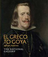 El Greco to Goya: Spanish painting : the National Gallery