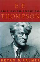 E.P. Thompson: objections and oppositions
