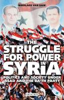 The struggle for power in Syria: politics and society under Asad and the Baʻth Party