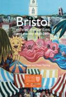 Bristol: ethnic minorities and the city, 1000-2001