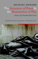 Introduction in 'The invention of peace and the reinvention of war'