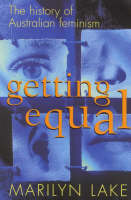 Getting equal: the history of Australian feminism
