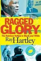 Ragged glory: the rainbow nation in black and white