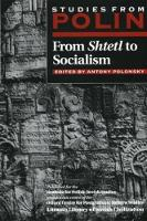 From shtetl to socialism: studies from Polin