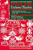 Focusing on Galicia: Jews, Poles, and Ukrainians, 1772-1918