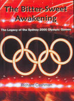 The bitter-sweet awakening: the legacy of the Sydney 2000 Olympic Games