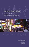 Escape from work: freelancing youth and the challenge to corporate Japan
