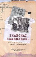Shanghai remembered: stories of Jews who escaped to Shanghai from Nazi Europe
