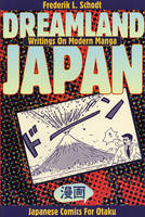 Dreamland Japan: writings on modern manga