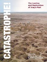 Catastrophe!: the looting and destruction of Iraq's past