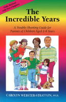 The incredible years : a trouble-​shooting guide for parents of children aged 2-8 years