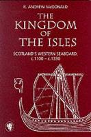 The Kingdom of the Isles: Scotland's western seabord, c.1100-c.1336