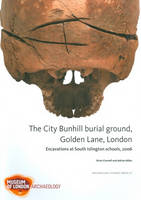 The city Bunhill burial ground, Golden Lane, London: excavations at South Islington schools, 2006